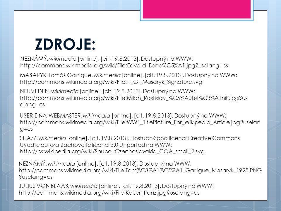 ZDROJE: NEZNÁMÝ. wikimedia [online]. [cit. 19.8.2013]. Dostupný na WWW: http://commons.wikimedia.org/wiki/File:Edvard_Bene%C5%A1.jpg?uselang=cs.